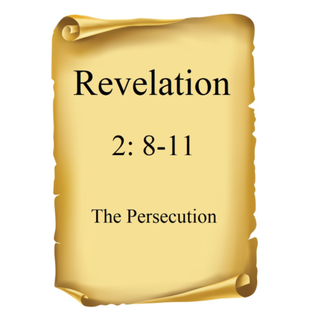 The Persecution Rev 2:8-11