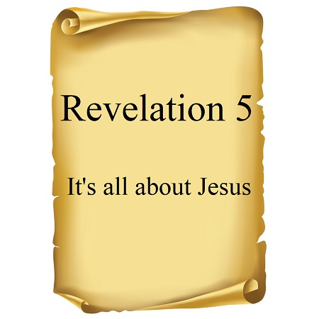 Revelation 5 - Its all about Jesus