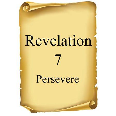 Revelation 7 - Persvere