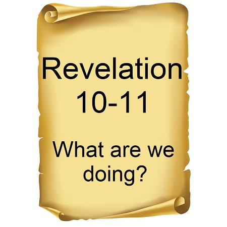 Revelation 10 - What are we doing