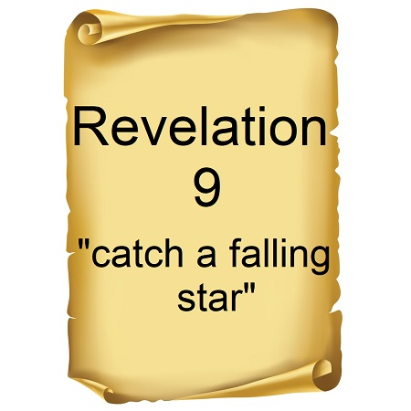 Revelation 9- catch a falling star