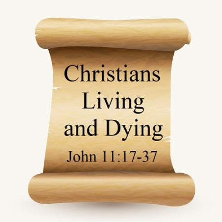 Christians living and dying