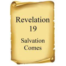 Salvation Comes Revelation 19