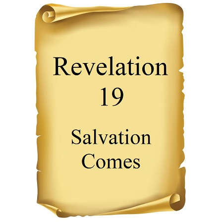 Salvation Comes Revelation 19