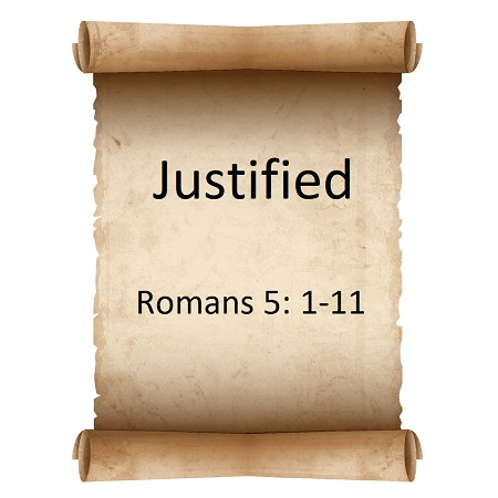 Justified Romans 5:1-11