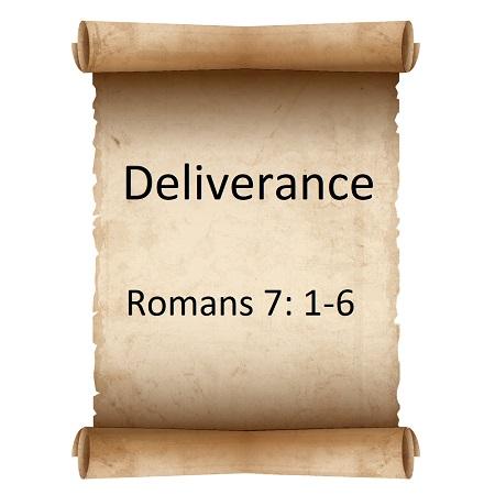 Deliverance Romans 7:1-6