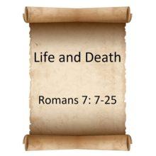 Life & Death Romans 7: 7-25