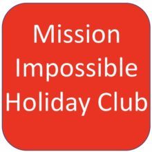Mission Impossible Holiday Club