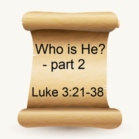 who is he Luke 3:21-38